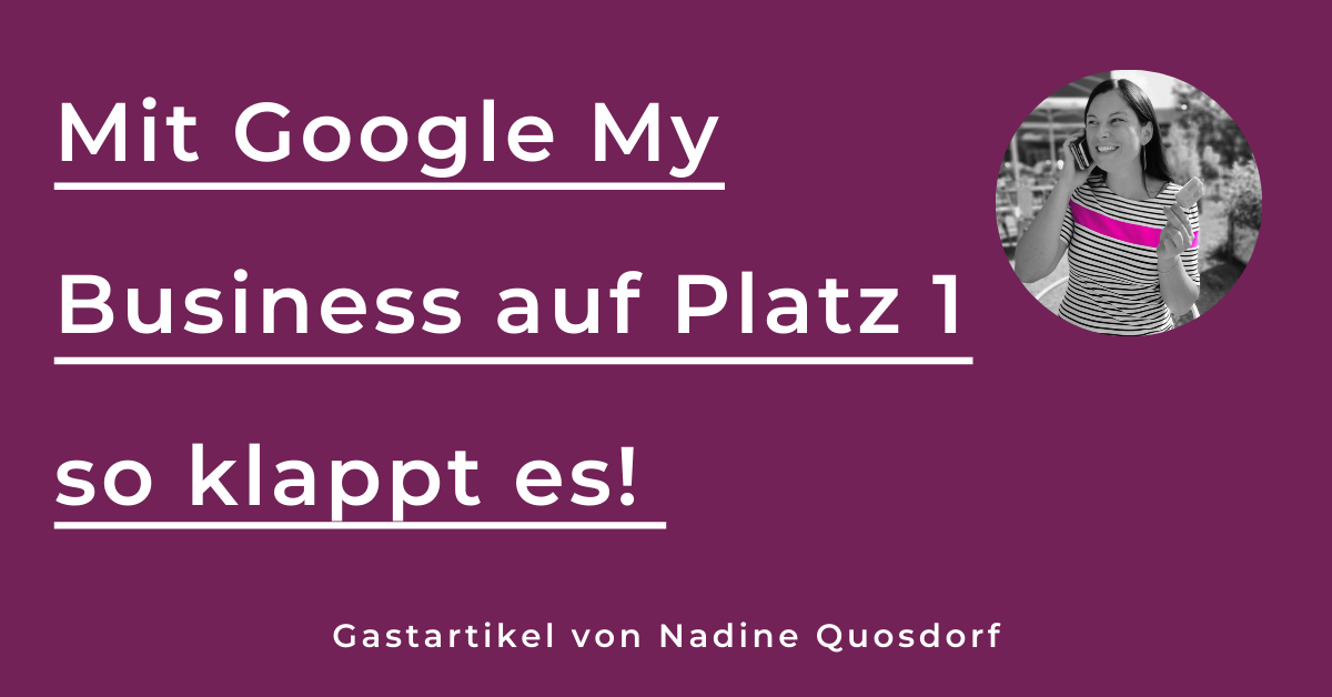 Virtuelle Assistenz – mit Google My Business auf Platz 1